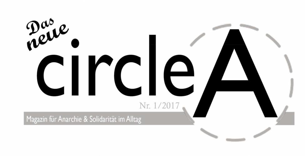 Circle A – Magazin für Anarchie & Solidarität im Alltag